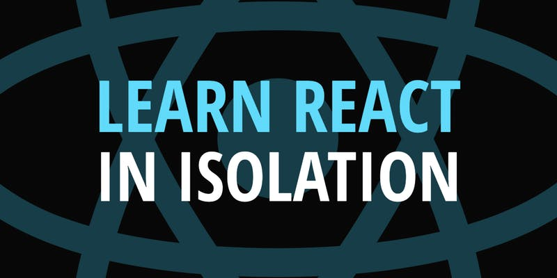 Learn React in Isolation