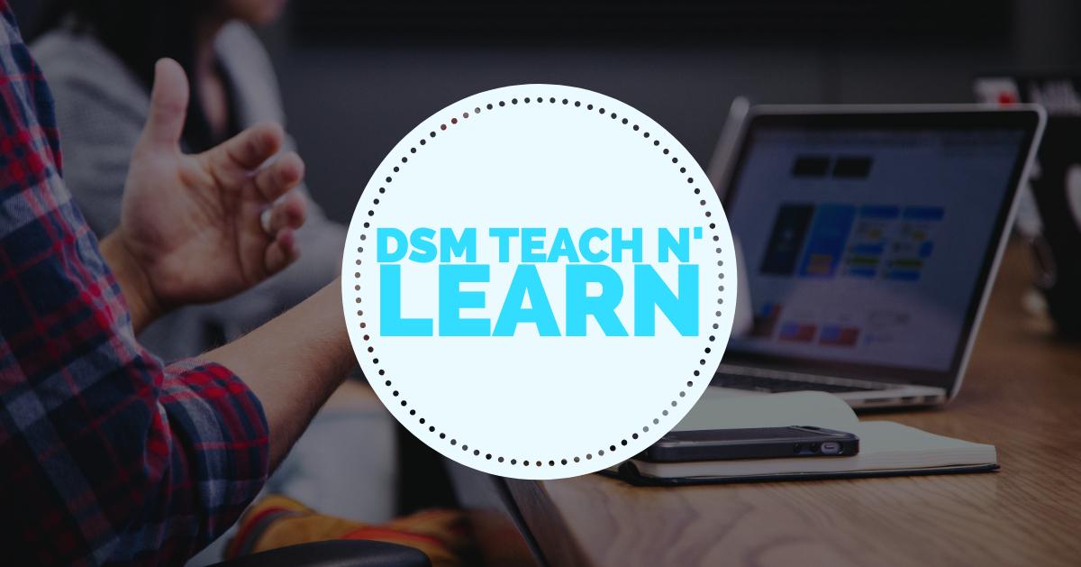 DSM Teach N' Learn: Become A Stronger Developer In 2019
