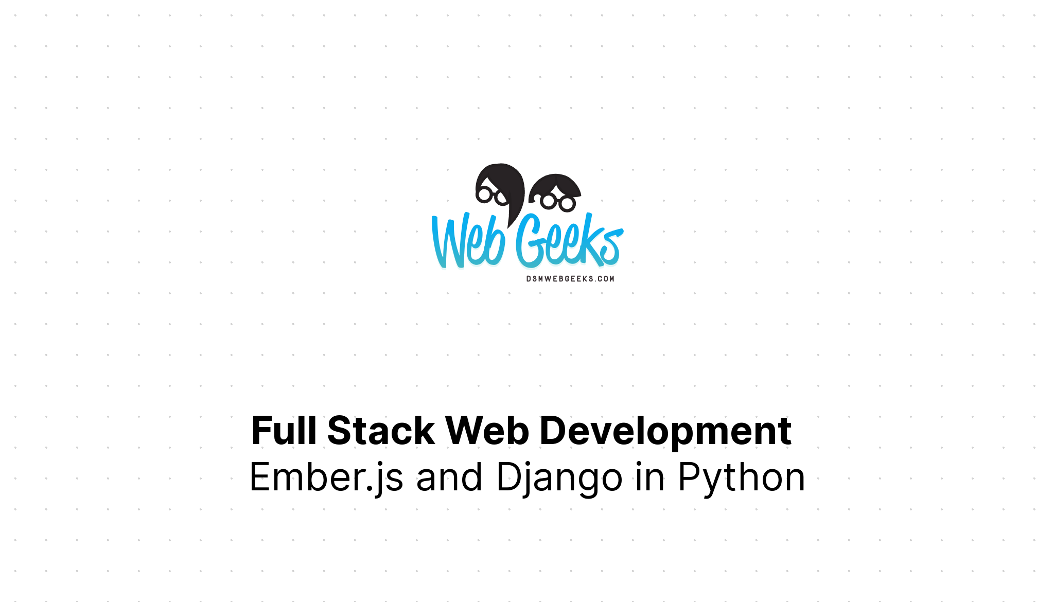 Full Stack Web Development with Ember.js and Django in Python