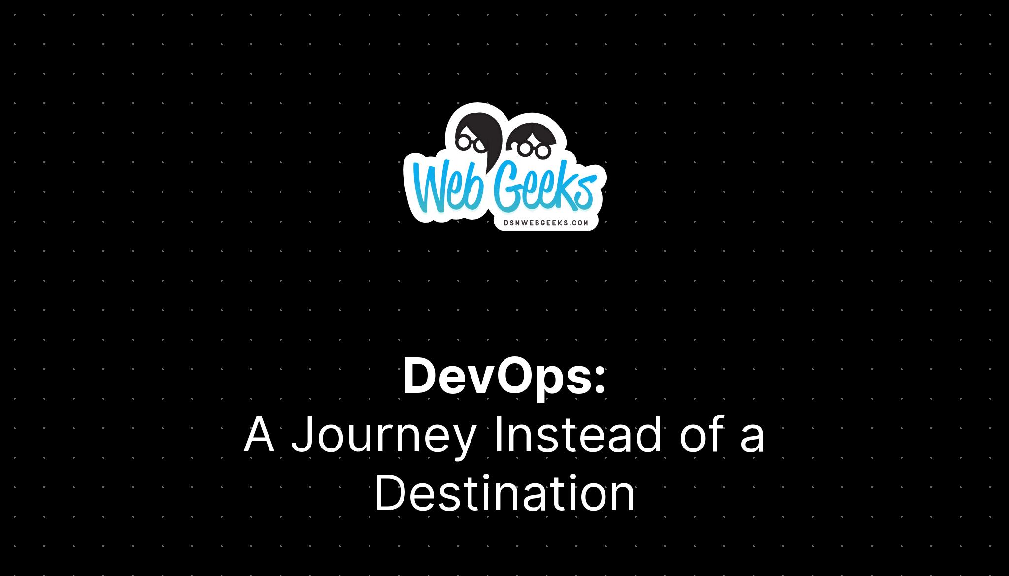 DevOps: A Journey instead of a Destination