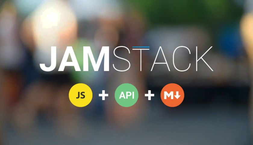 JAMstack, Say What?